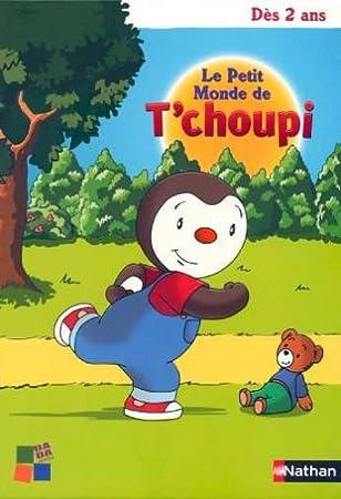 Le Petit Monde de T'Choupi