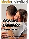 Good Sound Spankings:  4 Short Stories