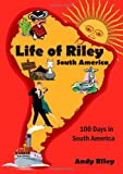 Life of Riley - South America (1409299694) by Riley, Andy