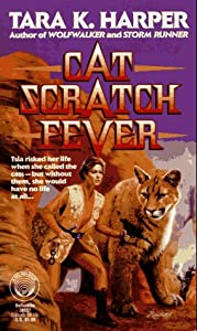 Cat Scratch Fever by Tara K. Harper