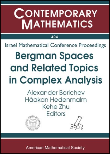 Bergman Spaces And Related Topics In Complex Analysis: Proceedings Of A Conference In Honor Of Boris Korenblum'S 80Th Birthday, November 20-23, 2003, (Contemporary Mathematics)