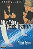 Added value in financial institutions:risk or return?