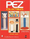 Pez Collectibles (A Schiffer Book for Collectors)
