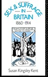img - for Sex and Suffrage in Britain 1860-1914 book / textbook / text book