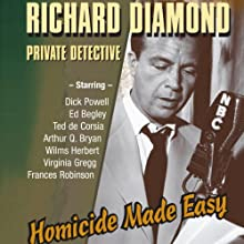 Richard Diamond: Private Detective: Homicide Made Easy  by Blake Edwards Narrated by Dick Powell