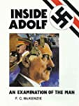 Inside Adolf : An examination of The Man