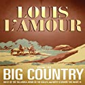 Big Country, Vol. 2: Stories of Louis L'Amour Audiobook by Louis L'Amour Narrated by Mark Bramhall