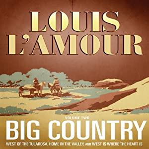 Big Country, Vol. 2: Stories of Louis L'Amour | [Louis L'Amour]