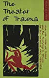 img - for The Theater of Trauma: American Modernist Drama and the Psychological Struggle for the American Mind, 1900-1930 by Michael Cotsell (2005-10-01) book / textbook / text book