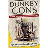 Donkey Cons: Sex, Crime, and Corruption in the Democratic Party ~ Lynn Vincent