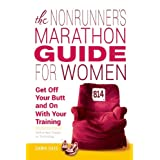 The Nonrunner's Marathon Guide for Women: Get Off Your Butt and On with Your Training ~ Dawn Dais