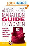 Nonrunner's Marathon Guide for Women: Get Off Your Butt and on with Your Training