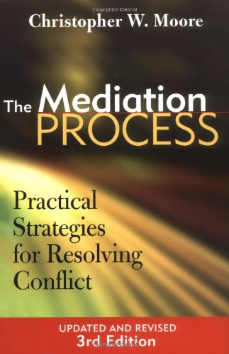 The Mediation Process: Practical Strategies for Resolving...