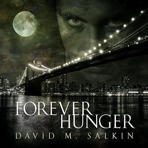 Forever Hunger | [David M. Salkin]