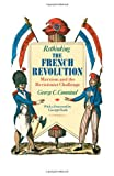 img - for By George C. Comninel Rethinking the French Revolution: Marxism and the Revisionist Challenge [Paperback] book / textbook / text book