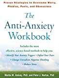img - for The Anti-Anxiety Workbook: Proven Strategies to Overcome Worry, Phobias, Panic, and Obsessions (Guilford Self-Help Workbook) book / textbook / text book