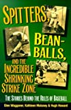 img - for Spitters, Beanballs and the Incredible Shrinking Strike Zone: The Stories Behind the Rules of Baseball book / textbook / text book
