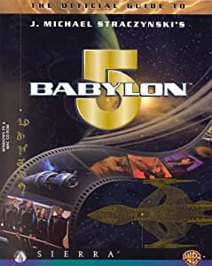 The Official Guide to J. Micael Straczynski's Babylon 5