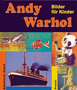 andy warhol bilder f r kinder abenteuer kunst amazon. Black Bedroom Furniture Sets. Home Design Ideas
