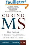 Curing MS: How Science Is Solving the...