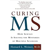 Curing MS: How Science is Solving the Mysteries of Multiple Sclerosisby Howard L. Weiner