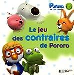 JEU DES CONTRAIRES DE PORORO (LE)