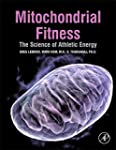 Mitochondrial Fitness: The Science of...