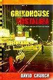 David Church Grindhouse Nostalgia: Memory, Home Video and Exploitation Film Fandom