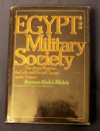 Egypt: military society : the army regime, the left, and social change under Nasser