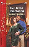 Her Texan Temptation (0373764812) by Rogers, Shirley
