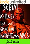 SERIAL KILLERS THAT WILL GIVE YOU NIG...
