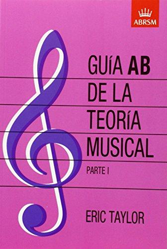 Guía AB de la teoría musical Parte 1: Spanish edition: Pt. 1