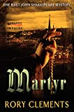 Martyr (John Shakespeare Mysteries) Rory Clements