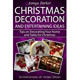 Christmas Decoration and Entertainment Ideas - Tips on Decorating your Home and Table (Entertaining at Home)