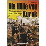 """Die H�lle von Kursk: SS-Grenadiere 1943 im Kampfvon """"Kurt Pf�tsch"""""""