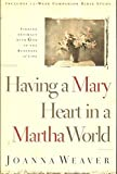 Having a Mary Heart in a Martha World,Finding Intimacy With God in the Busyness of Life , 2000 publication