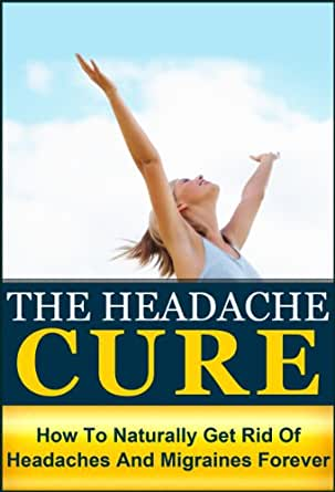 How To Get Rid Of Daily Headaches Naturally