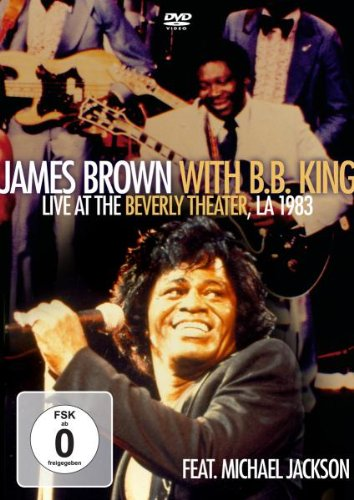 James Brown With BB King - Live at the Beverly Hills Theater, LA 1983