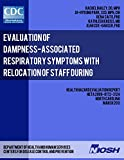 img - for Evaluation of Dampness-Associated Respiratory Symptoms with Relocation of Staff during Remediation of an Elementary School (Health Hazard Evaluation Report: HETA 2009-0172-3124) book / textbook / text book
