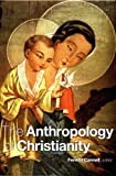 img - for The Anthropology of Christianity book / textbook / text book