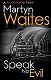 Speak No Evil (Joe Donovan Book 4)