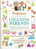 PROFESSION : GRANDS PARENTS
