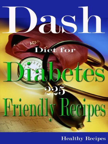 Dash Diet for Diabetes 225 Friendly Recipes