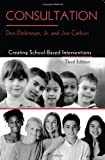 img - for By Don Dinkmeyer Jr. Consultation: Creating School-Based Interventions (3rd Edition) book / textbook / text book
