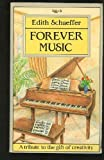 Forever Music: A Tribute to the Gift of Creativity (0281042497) by Schaeffer, Edith