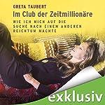 Im Club der Zeitmillionäre: Wie ich mich auf die Suche nach einem anderen Reichtum machte | Greta Taubert