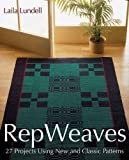Rep Weaves: 27 Projects Using New and Classic Patterns