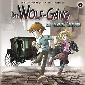 Ein finsteres Geheimnis (Die Wolf-Gäng 2) Hörspiel