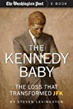 img - for The Kennedy Baby: The Loss That Transformed JFK (Kindle Single) book / textbook / text book