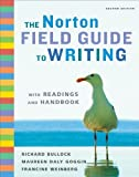 img - for The Norton Field Guide to Writing with Readings and Handbook (Second Edition) by Richard Bullock (2009-12-14) book / textbook / text book